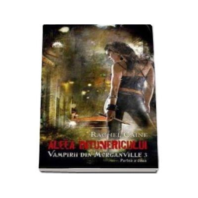 Aleea intunericului. Vampirii din Morganville. Volumul III, partea II - Editie de buzunar