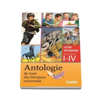 Antologie de texte din literatura universala. Lecturi suplimentare pentru clasele I-IV