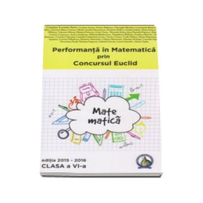 Cristina Lavinia Savu - Auxiliar pentru clasa a VI-a. Performanta in Matematica prin Concursul National Euclid, editia 2015-2016