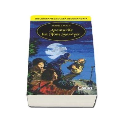Mark Twain - Aventurile lui Tom Sawyer - Colectia Bibliografie scolara recomandata