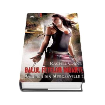 Balul fetelor moarte. Vampirii din Morganville (volumul 2)