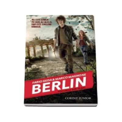 Berlin - Focurile din Tegel - Volumul I din seria Berlin