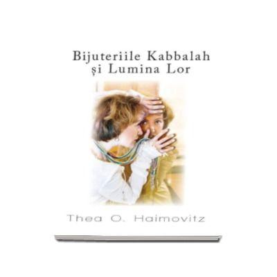 Bijuteriile Kabbalah si Lumina Lor - Thea O. Haimovit