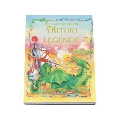 Cele mai frumoase mituri si legende din toata lumea (Traducere: Ondine Dascalita)