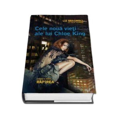 Cele noua vieti ale lui Chloe King, cartea a 2-a - Rapirea