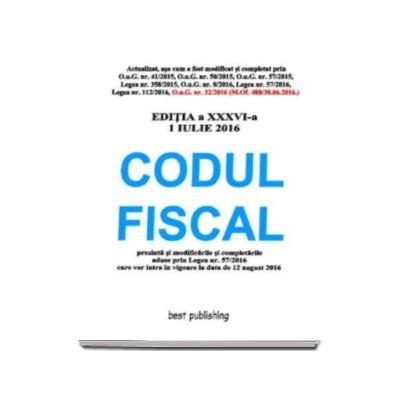 Codul fiscal, actualizat la 1 iulie 2016 - Format A4 - editia a XXXVI-a