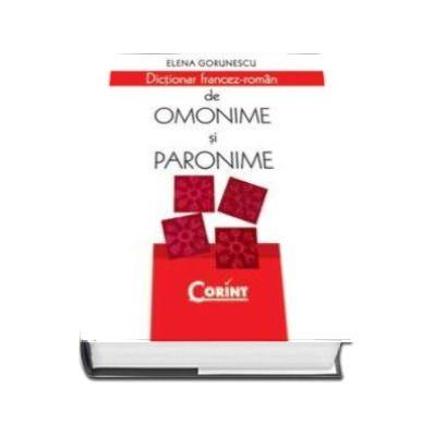 Elena Gorunescu, Dictionar Francez - Roman de Omonime si Paronime - Editie cartonata