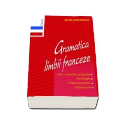 Elena Gorunescu, Gramatica Limbii Franceze - Editie necartonata