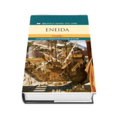 Eneida - Vergiliu (Lectura recomandata in programa scolara)