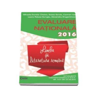 Mihaela Daniela Cirstea - Evaluare nationala 2016 Limba si literatura romana. 45 de teste propuse dupa modelul elaborat de M. E. N.