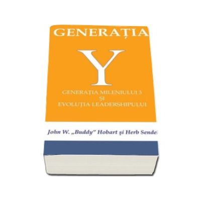 Generatia Y - Generatia mileniului 3 si evolutia leadershipului