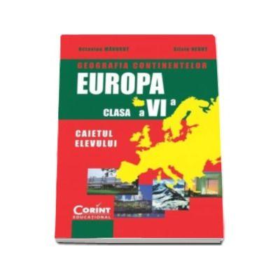Geografia continentelor - EUROPA. Caiet pentru clasa a VI-a - Octavian Mandrut