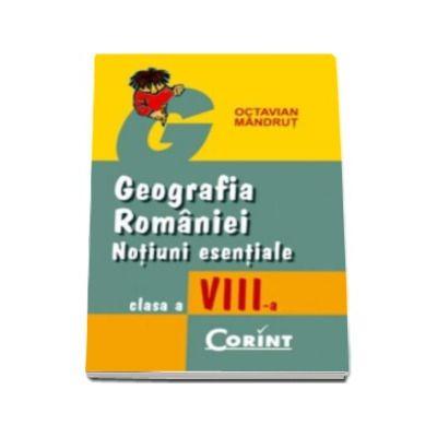 Geografia Romaniei. Notiuni esentiale - Clasa a VIII-a
