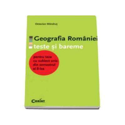 Geografia Romaniei- teste si bareme pentru teza cu subiect unic din sem. II