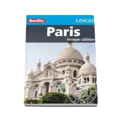 Ghid turistic Berlitz - Orasul Paris (Incepe calatoria)