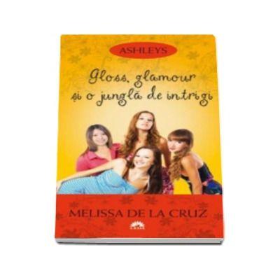 Gloss, glamour si o jungla de intrigi (Ashleys, volumul 4)