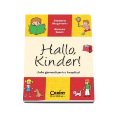 Hallo, Kinder! Limba germana pentru incepatori (Draganovici Evemarie)