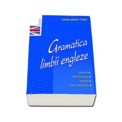 Ioana Maria Turai, Gramatica Limbii Engleze - Editie necartonata