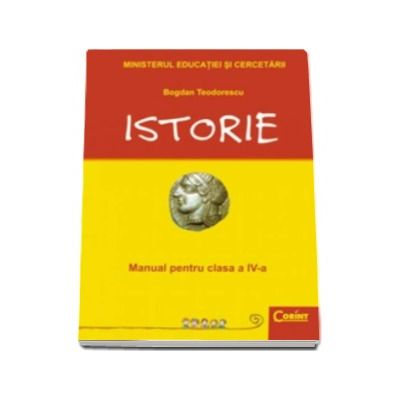 Istorie manual pentru clasa a IV-a - Bogdan Teodorescu