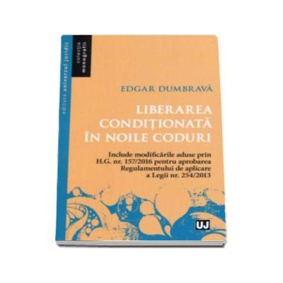 Edgar Dumbrava, Liberarea conditionata in noile coduri
