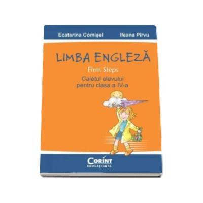 Limba engleza. Caietul elevului (Firm steps) pentru clasa a IV-a - Ecaterina Comisel