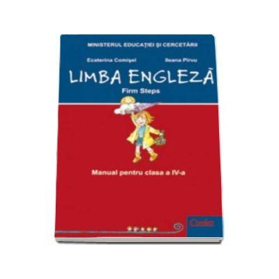 Limba Engleza, firm steps - Manual pentru clasa a IV-a - Ecaterina Comisel
