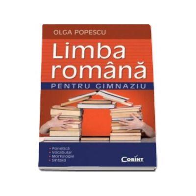 Limba romana pentru gimnaziu (Fonetica - Vocabular - Morfologie - Sintaxa )