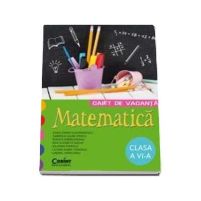 Matematica, caiet de vacanta pentru clasa a VI-a
