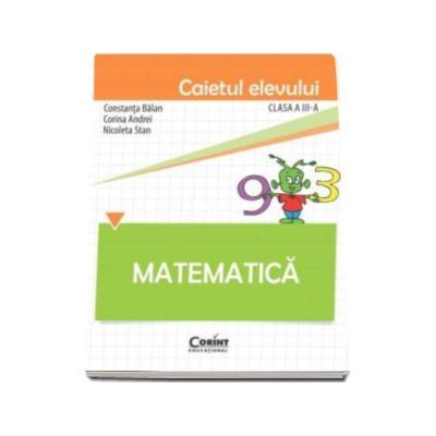 Matematica. Caietul elevului pentru clasa a III-a - Balan Constanta, Andrei Corina, Stan Nicoleta