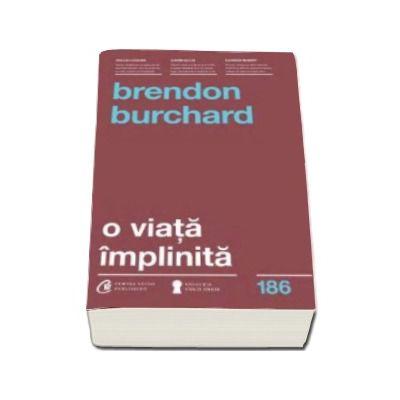 O viata implinita (Brendon Burchard)