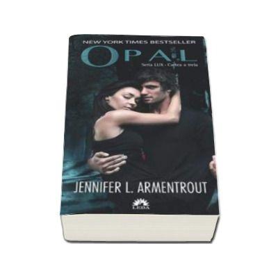 L. Armentrout Jennifer, Opal - Cartea a treia din seria Lux