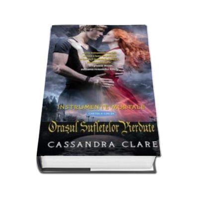 Cassandra Clare, Orasul sufletelor pierdute. Instrumente Mortale cartea a 5-a