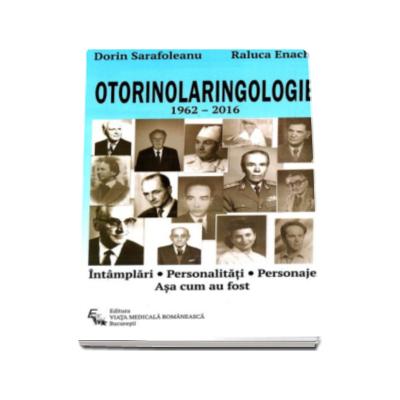 Dorin Sarafoleanu - Otorinolaringologie 1962-2016