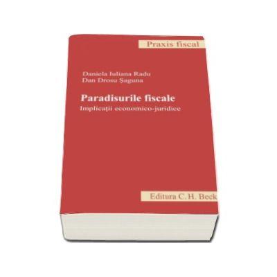 Dan Drosu Saguna, Paradisurile fiscale - Implicatii economico-juridice