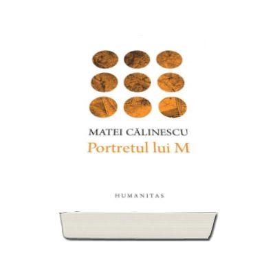 Matei Calinescu, Portretul lui M