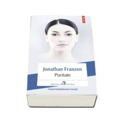 Jonathan Franzen, Puritate (Traducere din limba engleza si note de Iulia Gorzo)