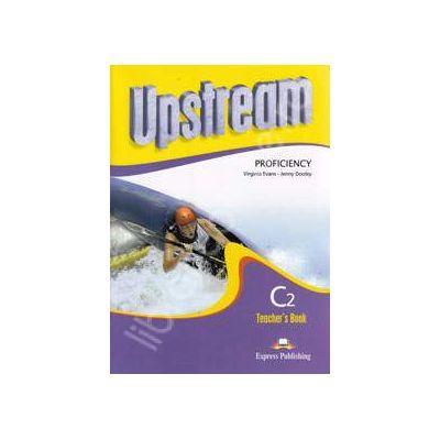 Curs pentru limba engleza. Upstream Proficiency C2. Manual profesorului clasa a XII-a