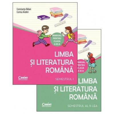 Limba si Literatura Romana. Manual pentru clasa a III-a, semestrul I si semestrul al II-lea - Constanta Balan si Corina Andrei