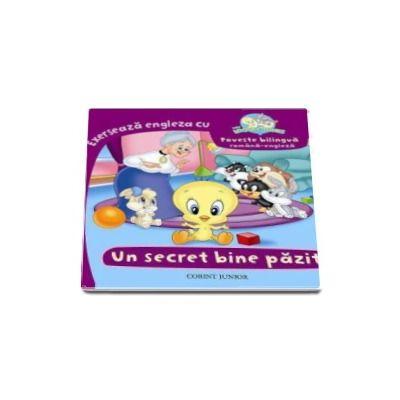 Un Secret bine pazit. Poveste bilingva romana-engleza (Looney Tunes Baby)