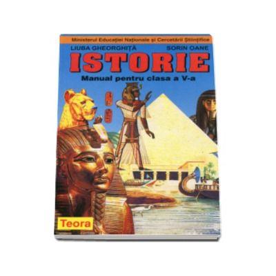 Istorie. Manual pentru clasa a V-a, Sorin Oane si Liuban Ghiorghita