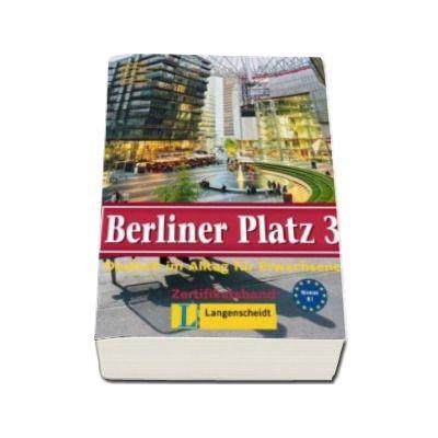 Anne Koker - Berliner Platz 3 Lehr- Und Arbeitsbuch - Manual si caiet pentru clasa a XI-a L2