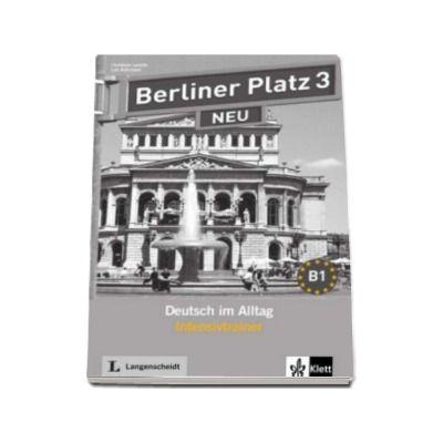 Christiane Lemcke - Berliner Platz 3 NEU Deutsch im Alltag Intensivtrainer - Pentru clasa a XI-a L2