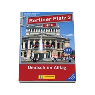 Christiane Lemcke - Berliner Platz 3 Neu Lehr-und Arbeitsbuch Mit 2 audio-CDs Und Im Alltag Extra - Pentru clasa a XI-a L2