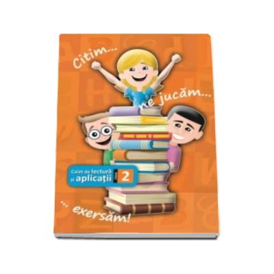 Caiet de lectura si aplicatii pentru clasa a II-a (Editie 2016)