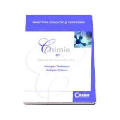 Chimie C1 manual pentru clasa a XI-a - Filiera teoretica, profil real, specializarile matematica-informatica si stiinte ale naturii