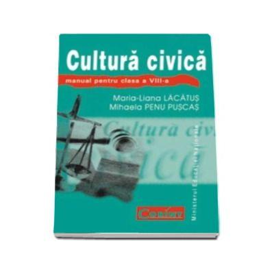 Cultura civica manual pentru clasa a VIII-a - Maria Liana Lacatus