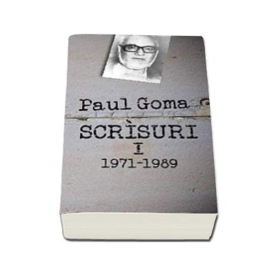 Scrisuri I (1971-1989) Paul Goma