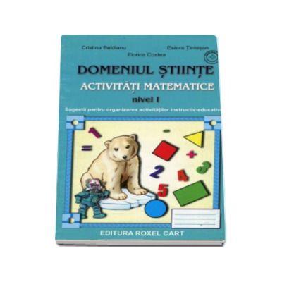 Domeniul Stiinte - Activitati matematice - Nivel I - Sugestii pentru organizarea activitatilor instructiv-educative