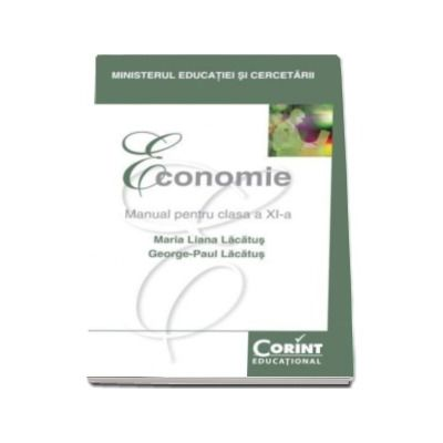 ECONOMIE - Manual pentru clasa a XI-a - Maria Liana Lacatus