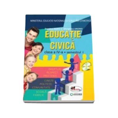 Educatie civica, manual pentru clasa a IV-a, Semestrul I si Semestrul II - Contine CD cu editia digitala - Autori: Dumitra Radu si Gherghina Andrei